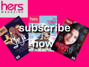 Subscribe Now Hers Magazine